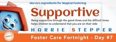 Being supportive through the good times and the difficult times helps children to understand that you are on their side