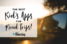 The Best Kid's Apps for Road Trips - Top 10 Kid-Friendly Apps