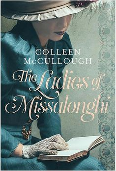 https://flic.kr/p/t7ZJba | UK | UK Colleen McCullough The Ladies of Missalonghi photo © David & Myrtille - Arcangel Images
