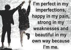 Happy being me✌️So glad I don't need to fit in! Imperfection Is Beauty, Be A Better Person, Dreaming Of You, Me Quotes, Im Not Perfect, Inspirational Quotes, Wisdom, Sayings, Words