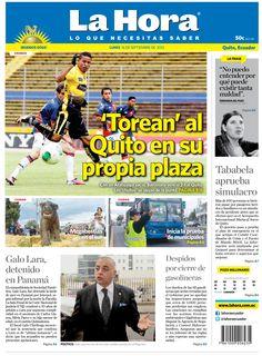Los temas en portada:  'Torean' al Quito en su propia plaza   Galo Lara detenido en Panamá   Tababela aprueba simulacro   Despidos por cierre de gasolineras