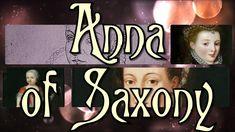 Anna of Saxony Princess consort of Orange narrated House Of Stuart, 23 December, Tudor Era, Swedish Royals, Royal House, Trivia, Period, Anna, Make It Yourself