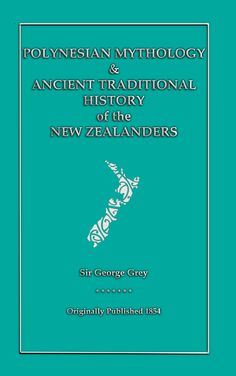 Also known as MAORI FOLKLORE MYTHS and LEGENDS - Towardsthe close of 1845 Sir…