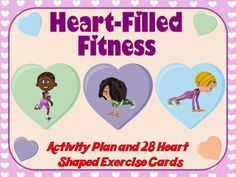 Heart-Filled Fitness- Activity Plan and 28 Heart Shaped Exercise Cards