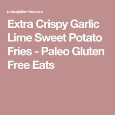 Extra crispy sweet potato fries loaded with fresh lime zest & baked garlic. These delicious compliant, paleo fries a snacking addiction! Crispy Sweet Potato, Sweet Potato Recipes, Baked Garlic, Cauliflower Crust, Fried Potatoes, Appetizers For Party, Vegetable Recipes, Vegetable Ideas, Fries