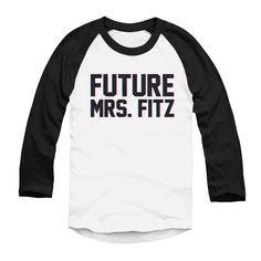 "Limited Edition: ""Future Mrs. Fitz"" ""Do you want to be my Mrs. Fitz?!"" - Ian  100% of proceeds will benefit the Lupus Foundation of America!  This style is available as a baseball tee, hoodie, T-shirt, or a tank (see drop-down below)!"