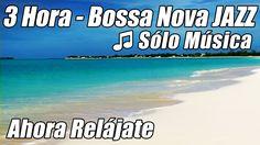 Musica INSTRUMENTAL JAZZ Suave Bossa Nova Playlist Bossanove Relajante E...