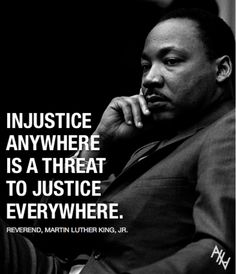 injustice anywhere is a threat to justice everywhere short essay Write a persuasive essay and explain why you support or denounce the statement  injustice anywhere is a threat to justice everywhere - martin luther.
