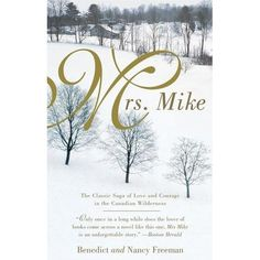 Mrs. Mike - one of my all time favorite books. maybe because I first read it when I was 14 and impressionable, but I have re-read this book at least 15 times over the years and it never gets old! 5 stars