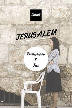 Jerusalem - Israel - Travel Tips - Conseils - Voyage - Photography