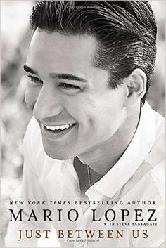 Just Between Us: Mario Lopez, Steve Santagati: 9780451470232: Amazon.com: Books