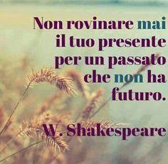 Spero lo leggiate in tempo! Italian Phrases, Italian Quotes, Words Quotes, Wise Words, Life Quotes, Qoutes, Shakespeare Quotes, William Shakespeare, Inspirational Phrases