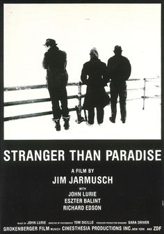 Stranger than Paradise 1994 (April 2014). A film by Jim Jarmusch with John Lurie, Eszter Balint and Richard Edson