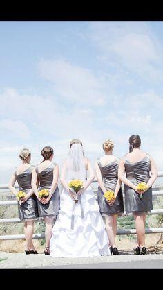 Bridesmaids! Wedding day! Love! Gray and yellow!