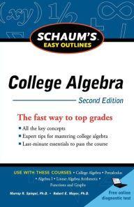 Schaum's Easy Outline of College Algebra / Edition 2 by Robert Moyer, Murray Spiegel Download