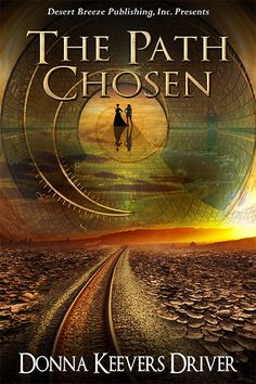 The Path Chosen ebook by Donna Keevers Driver (can be preordered -- and over one chapter available to read -- at KOBO. otherwise available at the end of April Fiction And Nonfiction, Book Week, Magazine, Time Travel, Cover, Creme, Paths, My Books, Christian
