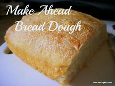Make Ahead Bread Dough | Saving 4 Six