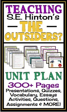300 Page Unit For THE OUTSIDERS by S.E Hinton.  Fun class activities, quizzes, vocabulary, presentations, assignments and more! Middle or High School