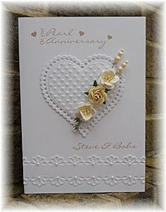Pearl Anniversary Card: from Valscraftroom Pearl Anniversary, Wedding Anniversary Cards, Wedding Cards, Happy Anniversary, Romantic Cards, Spellbinders Cards, Engagement Cards, Embossed Cards, Heart Cards