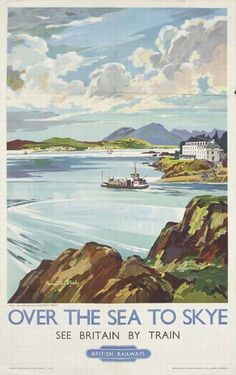 Isle Of Skye Scotland Travel Poster Print Over The Sea to Posters Uk, Train Posters, Railway Posters, Illustrations And Posters, Retro Posters, City By The Sea, British Travel, Scotland Travel, Skye Scotland