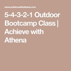 5-4-3-2-1 Outdoor Bootcamp Class | Achieve with Athena
