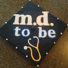MD to be graduation cap!