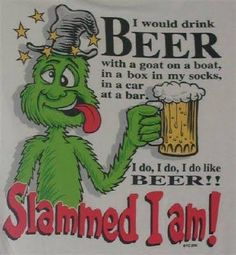 Seuss Funny Beer Refrigerator Magnet Gatta See! Beer Memes, Beer Humor, Funny Drinking Quotes, Funny Quotes, Drink Quotes, Asshole Quotes, Crazy Quotes, Quotes Quotes, Funny Drunk Pictures