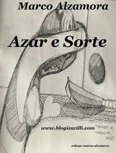 "Azar e Sorte: ""O que dá pra rir dá pra chorar. Questão só de peso e medida""! Cantou Billy Blanco. (Portuguese Edition) by Marco Alzamora, http://www.amazon.com/dp/B00K501LIA/ref=cm_sw_r_pi_dp_bY-ztb12WSPRC"