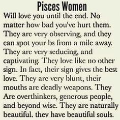 Pisces Woman all the way