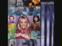 Let the Healing Begin ~ Karen Peck  New River
