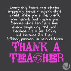 Teaching is not just a job for me. Even though it's hard sometimes, I wouldn't trade it for the world.  I really do care about my students.  I spend nine months with them and grow to love them all. Even the one's that make it hard usually win my heart in one way or another!  I can truly say that I love what I do. How many people can say that?