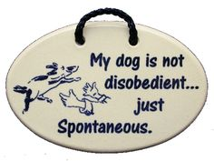 Dog Plaques With Humorous Sayings | funny dog sayings make perfect gifts for dog people our handmade ...