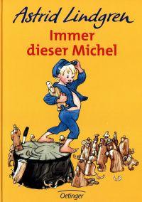 Astrid Lindgren - Immer dieser Michel