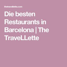 Die besten Restaurants in Barcelona | The TraveLLette