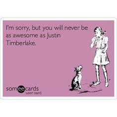Because Justin Timberlake lol