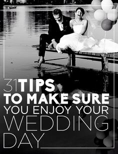 31 Tips To Make Sure You Enjoy Your Wedding Day  I agree with all of them except the don't smash the cake one. Lol