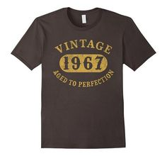 50 years old 50th Birthday B-day Gift Vintage 1967 T-Shirt | One of the largest and best collection of Mother's day style sayings and graphic tee shirts anywhere on the web. The great gift for your mom or wife. More styles daily updated!