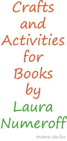 Crafts and activities for books by Laura Numeroff #kidsactivities #vbcforkids #ece #preschool