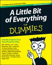 A Little Bit of Everything For Dummies By: John Wiley and Sons