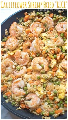"""Cauliflower Shrimp Fried """"Rice"""" Watching your carbs? Then this Cauliflower Shrimp Fried """"Rice"""" is the perfect, healthy, quick and easy meal that'll satisfy that fried rice craving, without the rice! - Cauliflower Shrimp Fried """"Rice"""" - Served From Scratch Rice Recipes, Seafood Recipes, Dinner Recipes, Cooking Recipes, Healthy Recipes, Potato Recipes, Casserole Recipes, Healthy Shrimp Recipes, Pasta Recipes"""