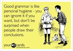 I usually will post stuff on fb w/really bad grammar and punctuation LOL. It bugs the heck out of a grammar nazi on my friend list LOL. Bad Grammar Humor, Grammar Memes, Good Grammar, Grammar Skills, Grammar And Punctuation, Teaching Grammar, Grammar Check, Teaching Reading, Teaching English