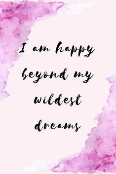 I am happy beyond my wildest dreams. I Am Happy Quotes, Self Love Quotes, Imagination Quotes, Law Of Attraction Love, I Am Affirmations, Magic Quotes, Making A Vision Board, Daily Wisdom, Daily Meditation