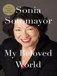 My Beloved World bySonia Sotomayor