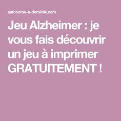 Jeu Alzheimer : je vous fais découvrir un jeu à imprimer GRATUITEMENT ! Amazing Grace, Montessori, Stage, Cognitive, Logo, Affirmations, Step By Step, Occupational Therapist, Psychology