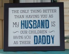 Father's Day gifts for Husband, Daddy, Father of my children, rustic - Cute Quotes Fathers Day Crafts, Happy Fathers Day, Happy Father's Day Husband, Fathers Day Gift Basket, Dad Crafts, Cool Fathers Day Gifts, Fathers Day Presents, Daddy Day, Father's Day Diy