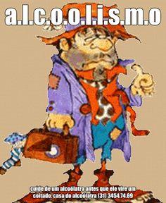A.L.C.O.O.L.I.S.M.O cuide de um alcoólatra antes que ele vire um coitado. casa do alcoólatra (31) 3454.74.69 casadoalcoolatra-com-br.webnode.com