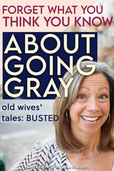 Many of us grew up hearing things about gray hair that simply weren't true. A number of these misconceptions were rooted in sexism, ageism and bad science. Let's take a peek at these gray hair myths and find out what the truth really is! #grayhair #goinggray #grombre Hearing Things, Transition To Gray Hair, Wives Tales, Platinum Grey, Old Wife, Take That, Let It Be, Going Gray, What You Think