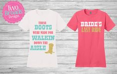Country Bachelorette Party shirts These Boots by TwoBroadsApparel