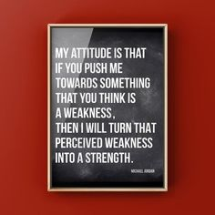 Inspirational quote from Michael Jordan. My attitude is that if you push me towards something that is a percieved weakness, then I will turn that weakness into a stength. --Michael Jordan This is one of my favorites and I think should be in every kids room. MJ was an inspiration and his story is Feminine Office Decor, Cute Office Decor, Modern Office Decor, Office Wall Art, Best Canvas Prints, Art Prints, Michael Jordan Quotes, Boys Room Decor, Mj