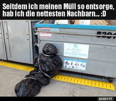 Seitdem ich meinen Müll so entsorge, hab ich die nettesten. Very Funny, Really Funny, Picture Fails, Self Conscious, What Can I Do, Twisted Humor, Adult Humor, Man Humor, Coincidences
